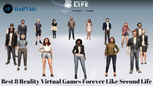 Best 8 Reality Virtual Games Forever Like Second Life